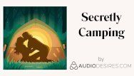Secretly camping erotic audio porn for women, hawt asmr